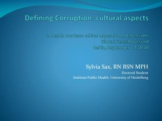 Defining Corruption: cultural aspects  in health workers: ethical aspects and dimensions Global Gerecht Gesund Berlin, S