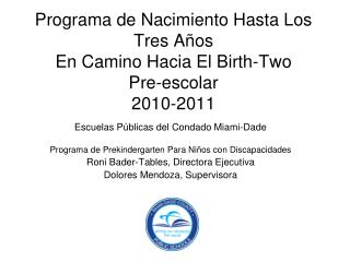 Programa de Nacimiento Hasta Los Tres A os En Camino Hacia El Birth-Two     Pre-escolar 2010-2011