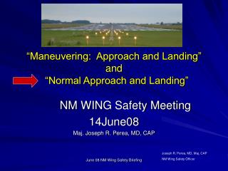 Maneuvering:  Approach and Landing   and     Normal Approach and Landing