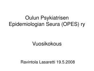 Oulun Psykiatrisen Epidemiologian Seura OPES ry