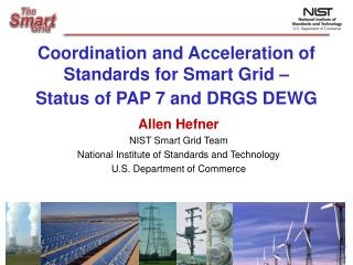 Coordination and Acceleration of Standards for Smart Grid   Status of PAP 7 and DRGS DEWG