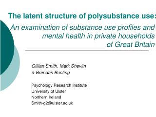 An examination of substance use profiles and mental health in private households  of Great Britain