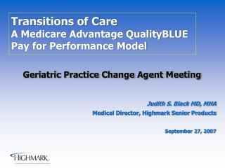 Transitions of Care A Medicare Advantage QualityBLUE  Pay for Performance Model