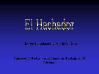 Jorge Landaeta y Andr s Dow
