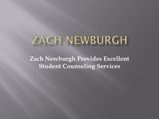 Zach Newburgh Provides Excellent Student Counseling Services