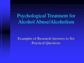 al Treatment for Alcohol Abuse/Alcoholism