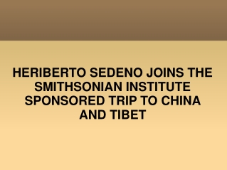HERIBERTO SEDENO JOINS THE SMITHSONIAN INSTITUTE