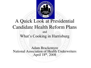 A Quick Look at Presidential Candidate Health Reform Plans and What s Cooking in Harrisburg