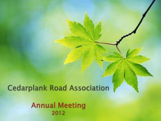 Cedarplank Road Association  Annual Meeting 2012