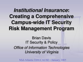 Institutional Insurance: Creating a Comprehensive Campus-wide IT Security Risk Management Program