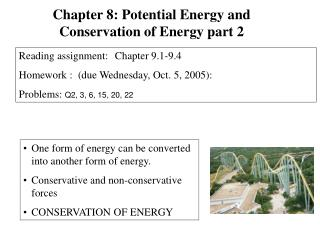 One form of energy can be converted into another form of energy.   Conservative and non-conservative forces CONSERVATION