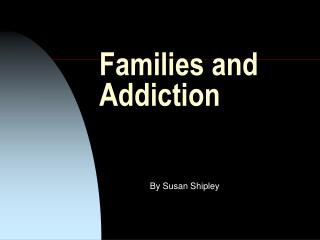 Families and Addiction