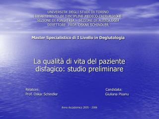 UNIVERSITA  DEGLI STUDI DI TORINO DIPARTIMENTO DI DISCIPLINE MEDICO-CHIRURGICHE SEZIONE DI FONIATRIA   SEZIONE DI AUDIOL