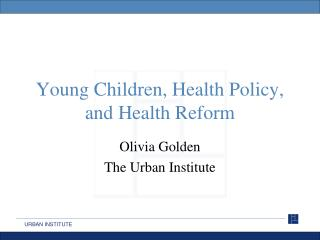 Young Children, Health Policy, and Health Reform