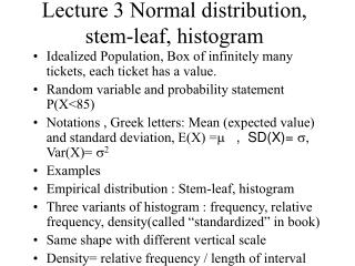 Lecture 3 Normal distribution, stem-leaf, histogram
