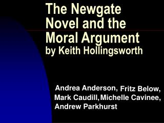 The Newgate Novel and the Moral Argument by Keith Hollingsworth