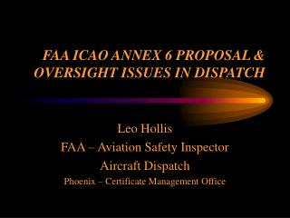 FAA ICAO ANNEX 6 PROPOSAL  OVERSIGHT ISSUES IN DISPATCH