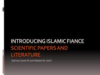 Introducing Islamic Fiance Scientific papers and LIterature