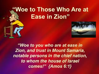 Woe to Those Who Are at  Ease in Zion