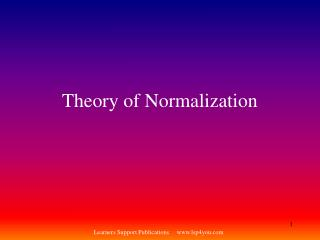 Theory of Normalization