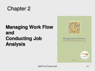 Managing Work Flow and  Conducting Job Analysis
