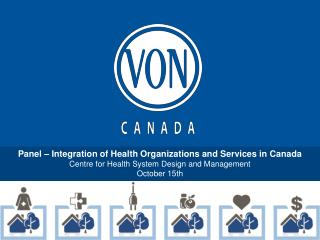 Panel   Integration of Health Organizations and Services in Canada Centre for Health System Design and Management  Octob