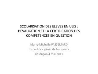 SCOLARISATION DES ELEVES EN ULIS : L EVALUATION ET LA CERTIFICATION DES COMPETENCES EN QUESTION