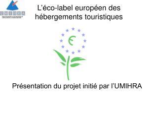 L  co-label europ en des h bergements touristiques
