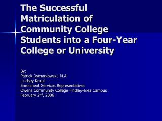 The Successful Matriculation of Community College Students into a Four-Year College or University