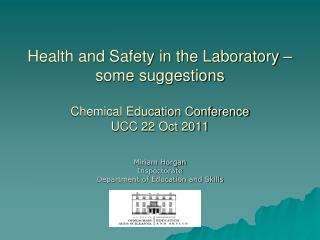 Health and Safety in the Laboratory   some suggestions  Chemical Education Conference UCC 22 Oct 2011