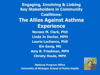 Engaging, Involving  Linking  Key Stakeholders in Community Coalitions:  The Allies Against Asthma Experience