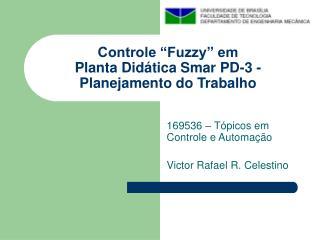 Controle  Fuzzy  em Planta Did tica Smar PD-3 - Planejamento do Trabalho