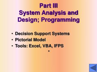 Part III System Analysis and Design; Programming