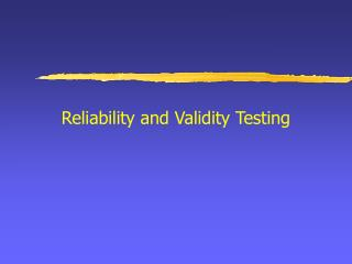 Reliability and Validity Testing