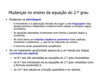 Mudan as no ensino da equa  o do 2.  grau