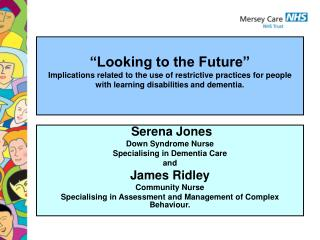 Looking to the Future  Implications related to the use of restrictive practices for people with learning disabilities a