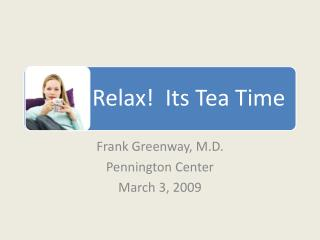 Frank Greenway, M.D. Pennington Center March 3, 2009