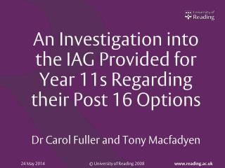 An Investigation into the IAG Provided for Year 11s Regarding their Post 16 Options