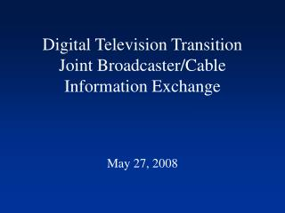 Digital Television Transition Joint Broadcaster
