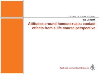 Attitudes around homosexuals: contact effects from a life course perspective