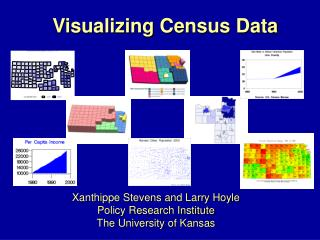 Xanthippe Stevens and Larry Hoyle Policy Research Institute The University of Kansas