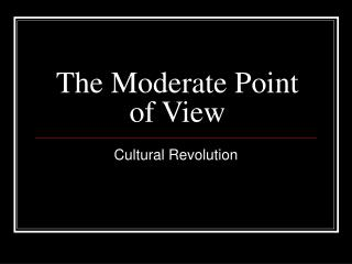 The Moderate Point of View