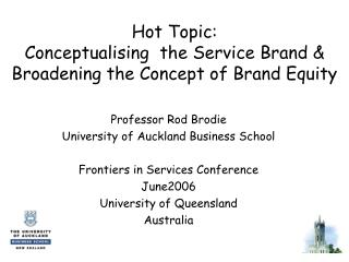 Hot Topic: Conceptualising  the Service Brand  Broadening the Concept of Brand Equity