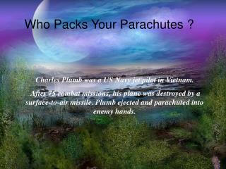Who Packs Your Parachutes