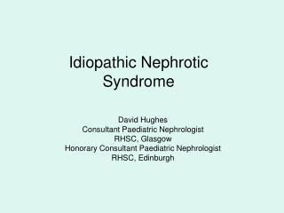 Idiopathic Nephrotic Syndrome