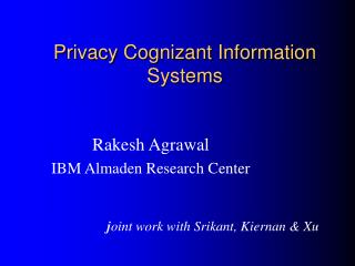 Privacy Cognizant Information Systems