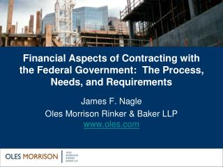 Financial Aspects of Contracting with the Federal Government:  The Process, Needs, and Requirements