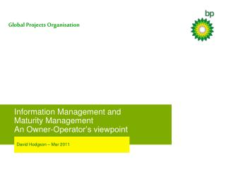 Information Management and Maturity Management An Owner-Operator s viewpoint