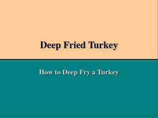 Deep Fried Turkey PowerPoint