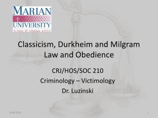 Classicism, Durkheim and Milgram Law and Obedience